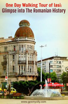One Day Walking Tour of Iasi: Glimpse into The Romanian History