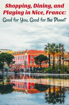 Shopping, Dining, and Playing in Nice, France: Good for You, Good for the Planet
